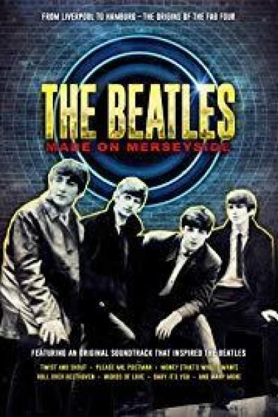 Caratula, cartel, poster o portada de The Beatles: Made on Merseyside