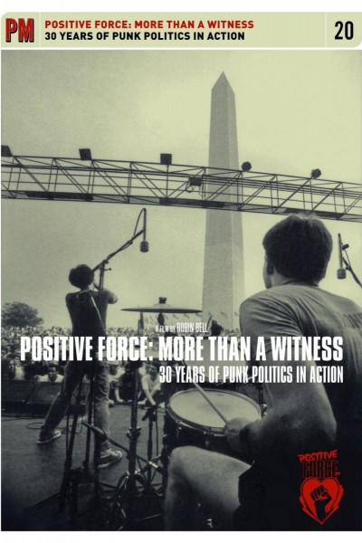 Caratula, cartel, poster o portada de Positive Force: More Than A Witness. 30 Years Of Punk Politics In Action