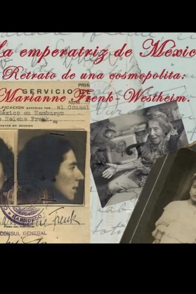 Caratula, cartel, poster o portada de La emperatriz de México: Retrato de una cosmopolita - Mariana Frenk-Westheim