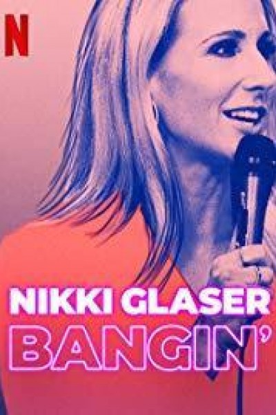 Caratula, cartel, poster o portada de Nikki Glaser: Bangin\'