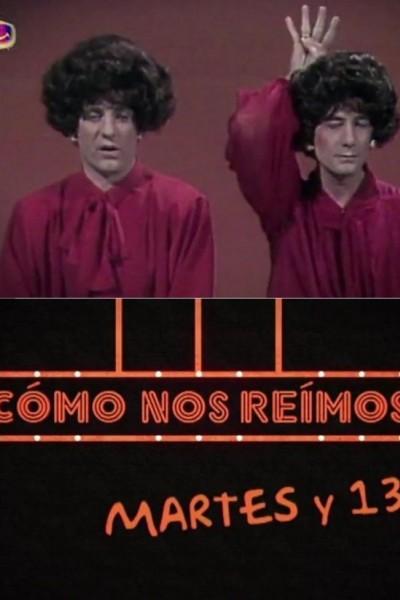 Caratula, cartel, poster o portada de Cómo nos reímos: Martes y 13