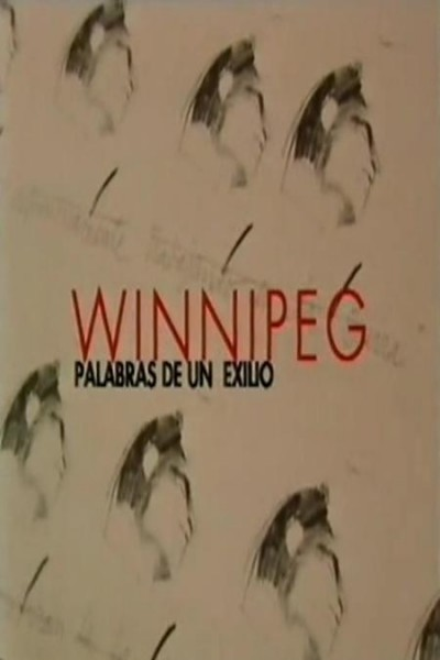Caratula, cartel, poster o portada de Winnipeg, palabras de un exilio
