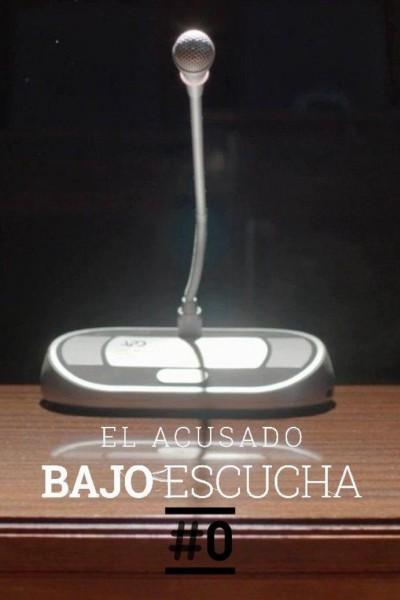 Caratula, cartel, poster o portada de Bajo Escucha: El acusado