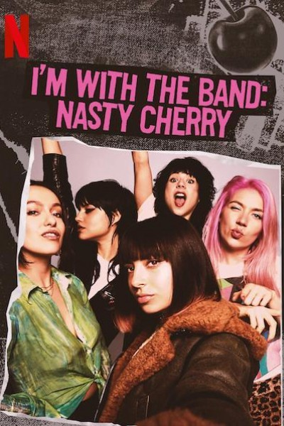 Caratula, cartel, poster o portada de I'm With The Band: Nasty Cherry