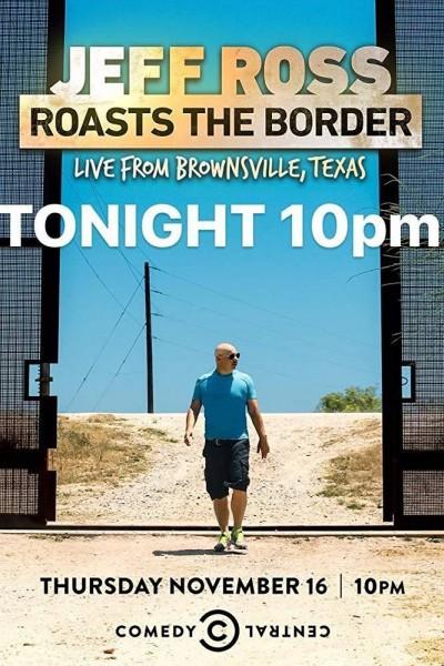 Caratula, cartel, poster o portada de Jeff Ross Roasts the Border: Live from Brownsville, Texas