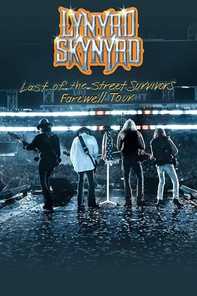 Caratula, cartel, poster o portada de Lynryd Skynyrd: Last of the Street Survivors Farewell Tour