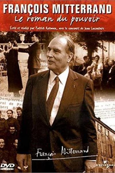 Caratula, cartel, poster o portada de François Mitterrand: Le Roman du pouvoir