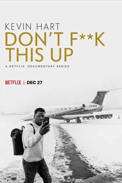 Caratula, cartel, poster o portada de Kevin Hart: Don\'t F**k This Up