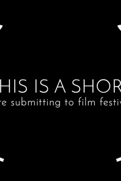 Caratula, cartel, poster o portada de This Is a Short We\'re Submitting to Film Festivals