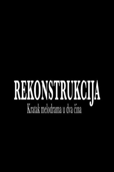 Caratula, cartel, poster o portada de Reconstrucción: un melodrama corto en dos actos
