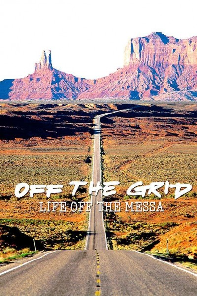 Caratula, cartel, poster o portada de Off the Grid: Life on the Mesa