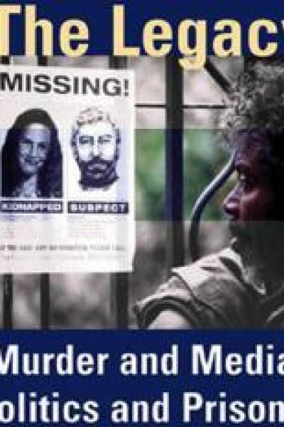 Caratula, cartel, poster o portada de The Legacy: Murder & Media, Politics & Prisons