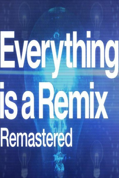 Caratula, cartel, poster o portada de Everything is a Remix