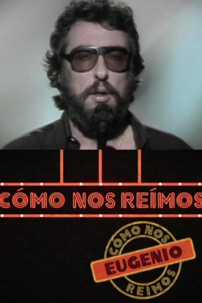 Caratula, cartel, poster o portada de Cómo nos reímos: Eugenio
