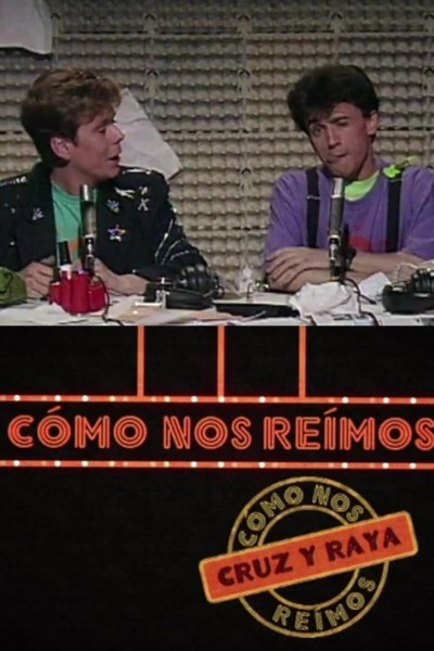 Caratula, cartel, poster o portada de Cómo nos reímos: Cruz y Raya