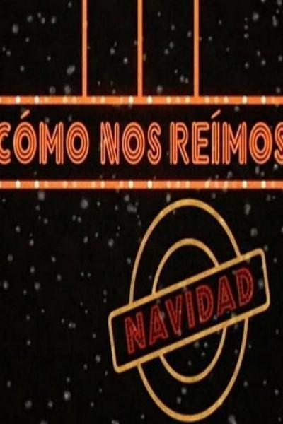 Caratula, cartel, poster o portada de Cómo nos reímos: Navidad