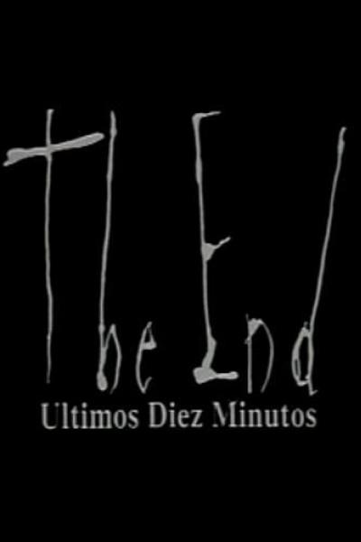 Caratula, cartel, poster o portada de The End: Últimos diez minutos