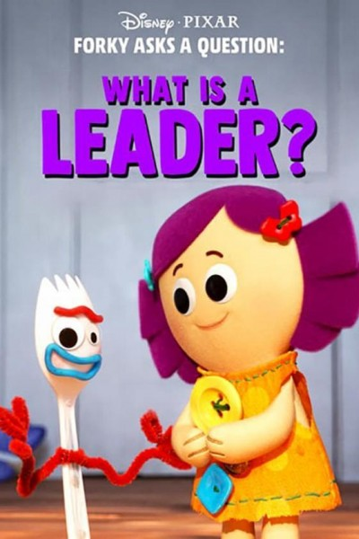 Caratula, cartel, poster o portada de Forky Asks a Question: What Is a Leader?