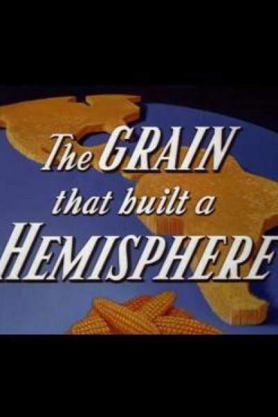 Caratula, cartel, poster o portada de The Grain That Built a Hemisphere