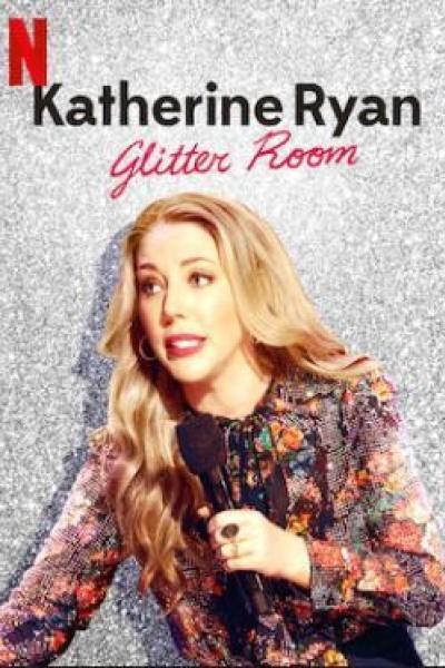 Caratula, cartel, poster o portada de Katherine Ryan: Glitter Room