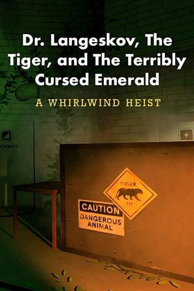 Caratula, cartel, poster o portada de Dr. Langeskov, the Tiger and the Terribly Cursed Emerald: A Whirlwind Heist