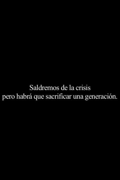 Caratula, cartel, poster o portada de Saldremos de la crisis (pero habrá que sacrificar una generación)