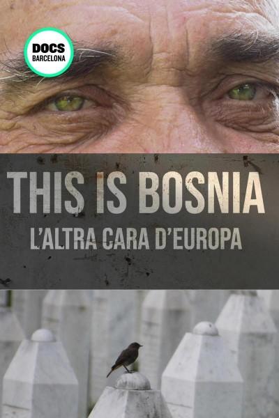 Caratula, cartel, poster o portada de This is Bosnia: L\'altra cara d\'Europa