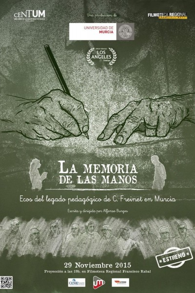 Caratula, cartel, poster o portada de La memoria de las manos. Ecos del legado pedagógico de C. Freinet en Murcia