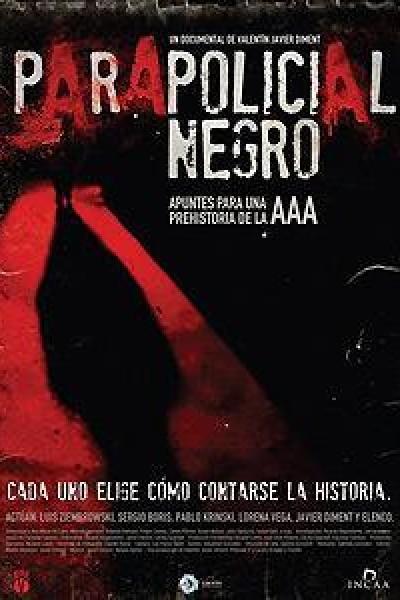 Caratula, cartel, poster o portada de Parapolicial negro: Apuntes para una prehistoria de la triple A