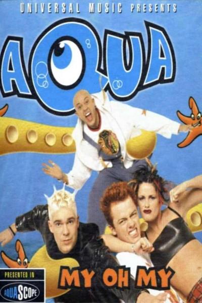 Caratula, cartel, poster o portada de Aqua: My Oh My (Vídeo musical)