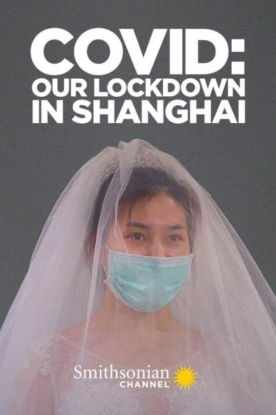 Caratula, cartel, poster o portada de COVID: Our Lockdown In Shanghai