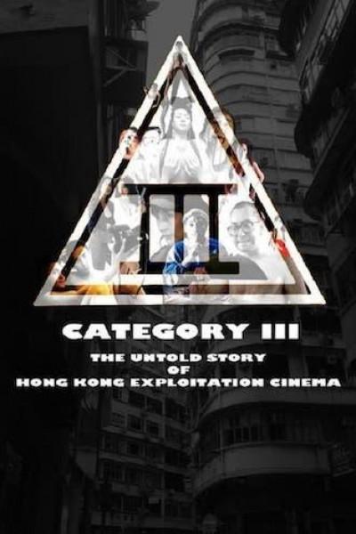 Caratula, cartel, poster o portada de Category III: The Untold Story of Hong Kong Exploitation Cinema