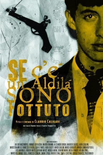 Caratula, cartel, poster o portada de Se c\'è un aldilà sono fottuto. Vita e cinema di Claudio Caligari