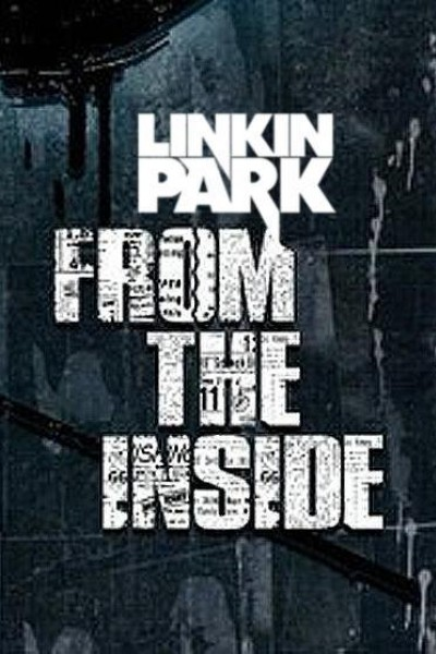 Caratula, cartel, poster o portada de Linkin Park: From the Inside (Vídeo musical)