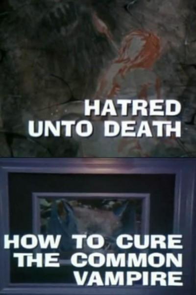 Caratula, cartel, poster o portada de Galería Nocturna: El Odio a la Muerte - Cómo curar a un Vampiro Común
