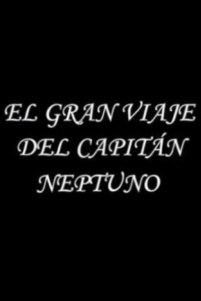 Caratula, cartel, poster o portada de El gran viaje del capitán Neptuno