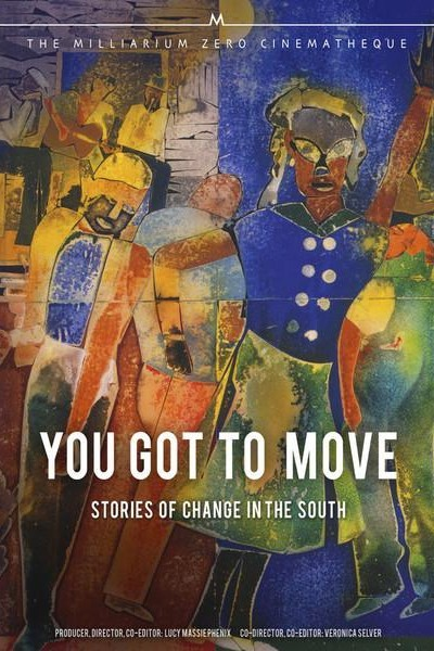 Caratula, cartel, poster o portada de You Got to Move: Stories of Change in the South
