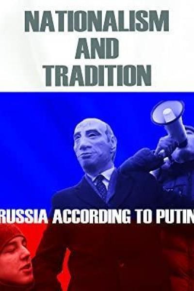 Caratula, cartel, poster o portada de Nationalism and Tradition: Russia According to Putin