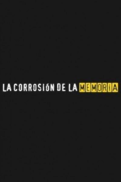 Caratula, cartel, poster o portada de La corrosión de la memoria