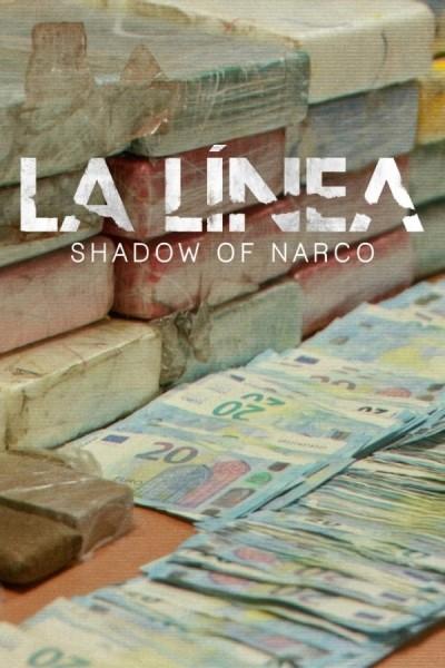 Caratula, cartel, poster o portada de La Línea: La sombra del narco