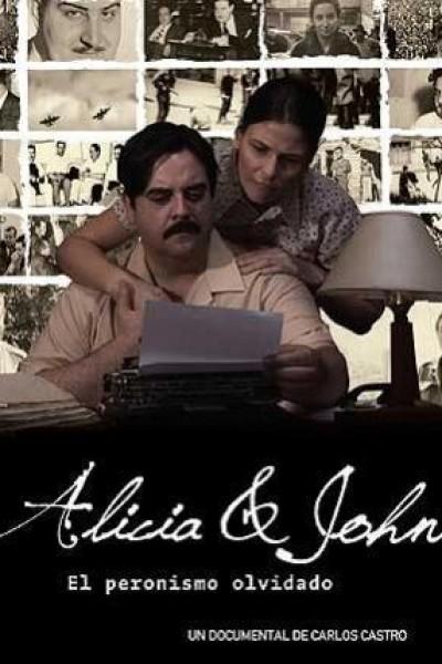 Caratula, cartel, poster o portada de Alicia & John, el peronismo olvidado