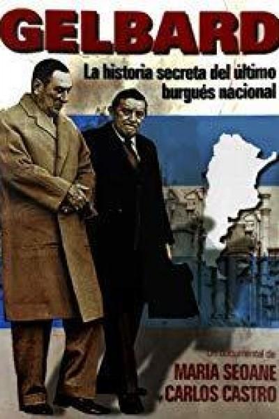 Caratula, cartel, poster o portada de Gelbard: Historia secreta del último burgués nacional