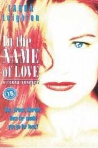 Caratula, cartel, poster o portada de In the Name of Love: A Texas Tragedy