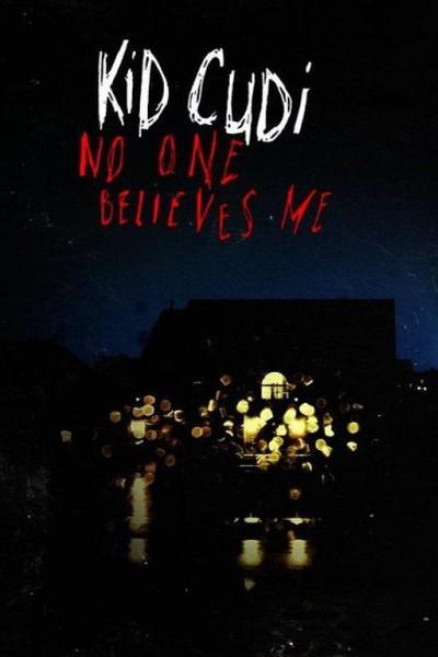Caratula, cartel, poster o portada de Kid Cudi: No One Believes Me (Vídeo musical)