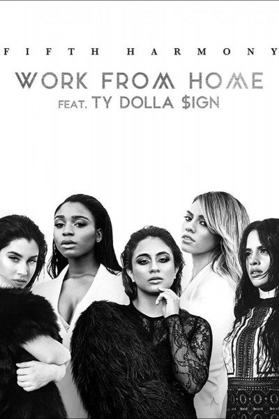 Caratula, cartel, poster o portada de Fifth Harmony Ft. Ty Dolla Sign: Work from Home (Vídeo musical)