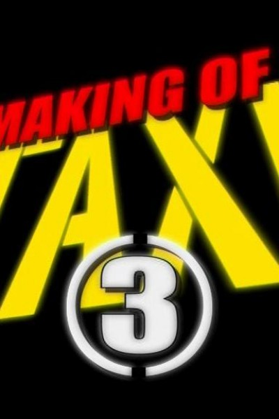 "Caratula, cartel, poster o portada de Cómo se hizo \""Taxi 3\"""