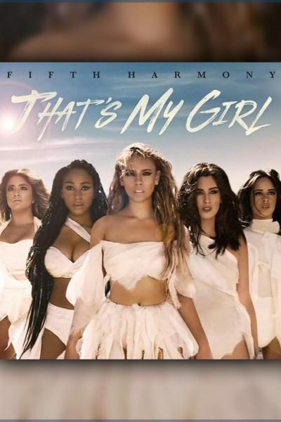 Caratula, cartel, poster o portada de Fifth Harmony: That\'s My Girl (Vídeo musical)