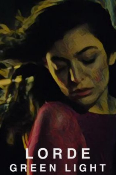 Caratula, cartel, poster o portada de Lorde: Green Light (Vídeo musical)