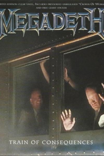 Caratula, cartel, poster o portada de Megadeth: Train of Consequences (Vídeo musical)