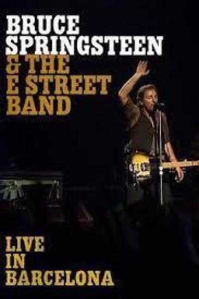 Caratula, cartel, poster o portada de Bruce Springsteen & the E Street Band: Live in Barcelona
